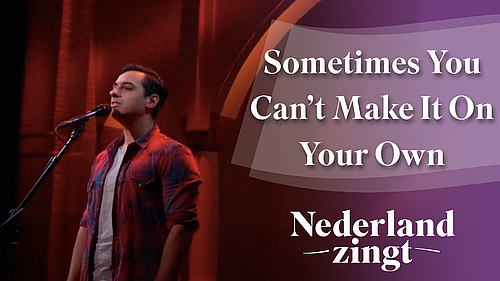 Nederland Zingt: Sometimes You Can't Make It On Your Own